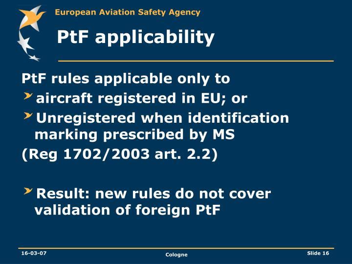 PtF applicability