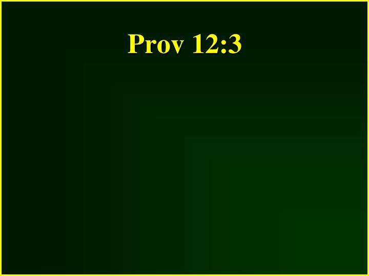 Prov 12:3