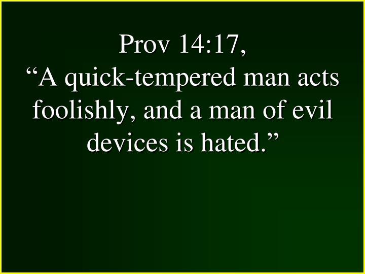 Prov 14:17,