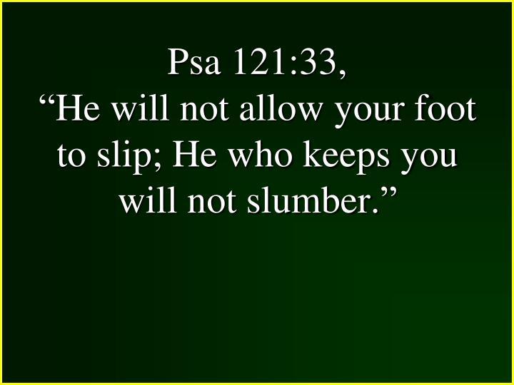 Psa 121:33,