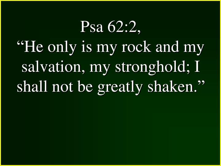 Psa 62:2,