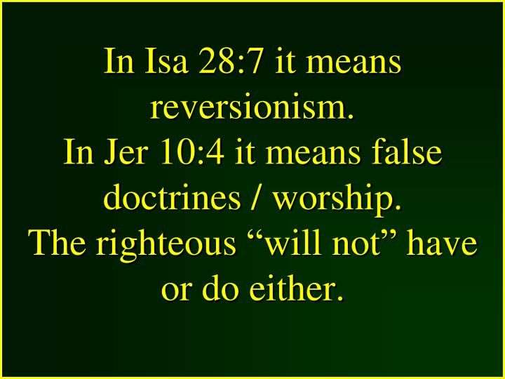 In Isa 28:7 it means reversionism.