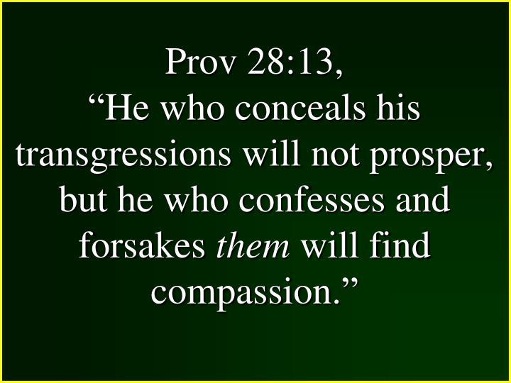 Prov 28:13,
