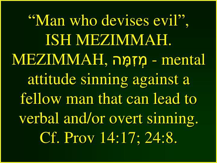 """""""Man who devises evil"""","""