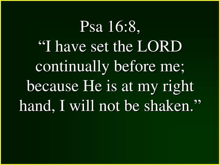 Psa 16:8,
