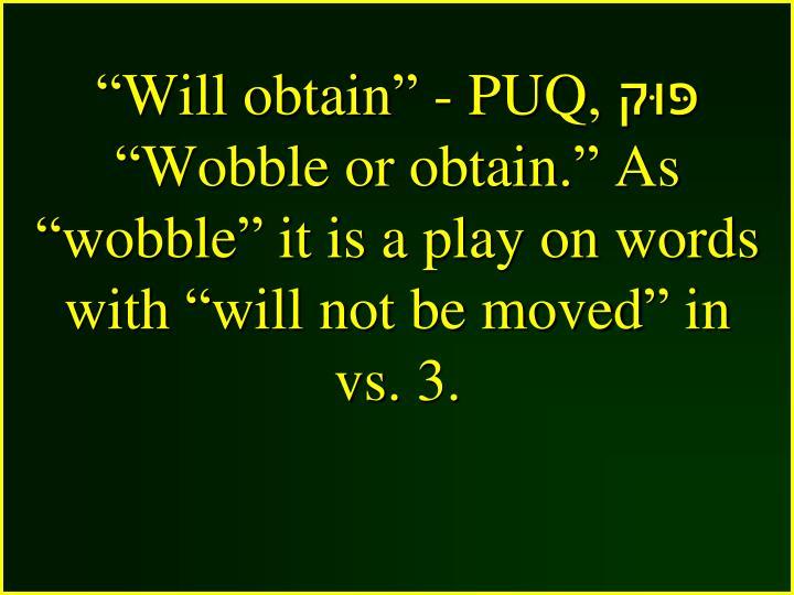 """""""Will obtain"""" - PUQ,"""