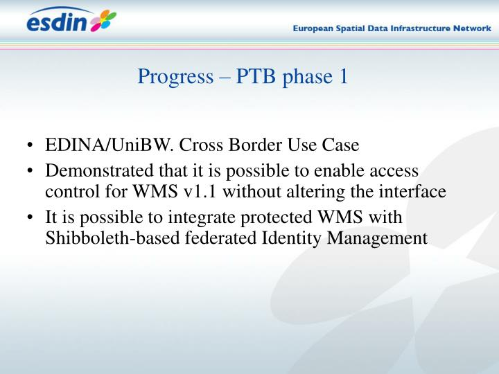 Progress – PTB phase 1