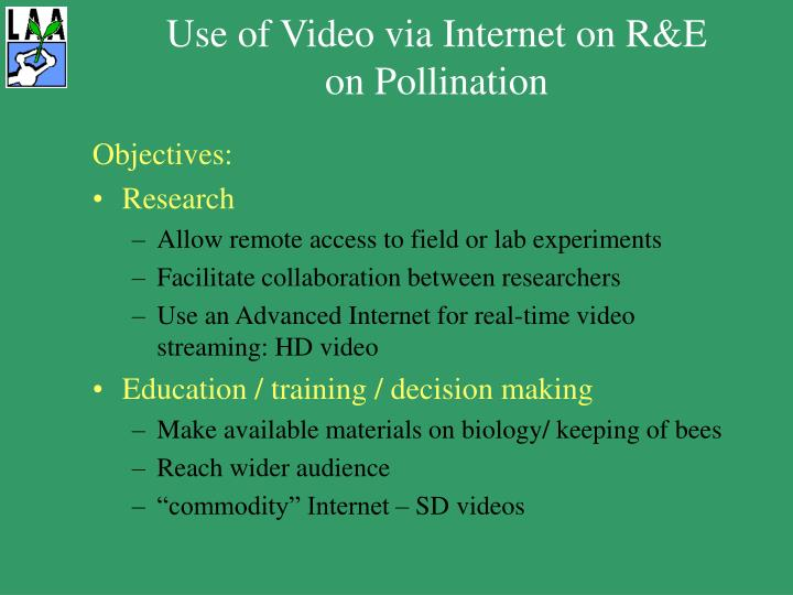 Use of Video via Internet on R&E