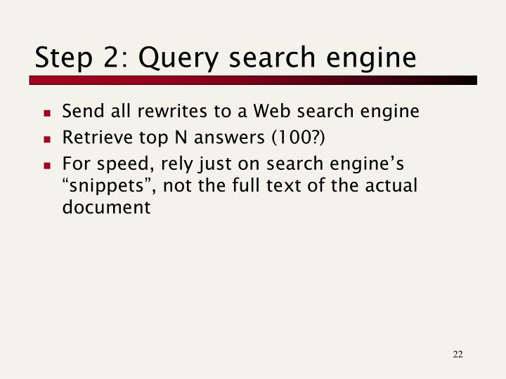 Step 2: Query search engine