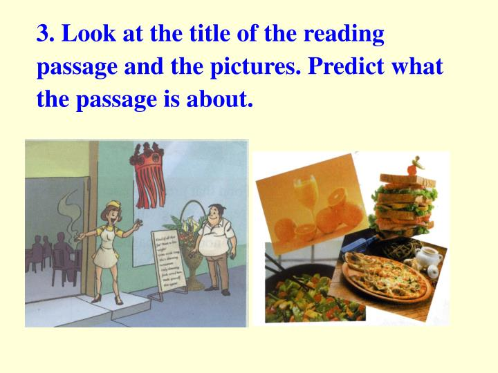 3. Look at the title of the reading passage and the pictures. Predict what the passage is about.