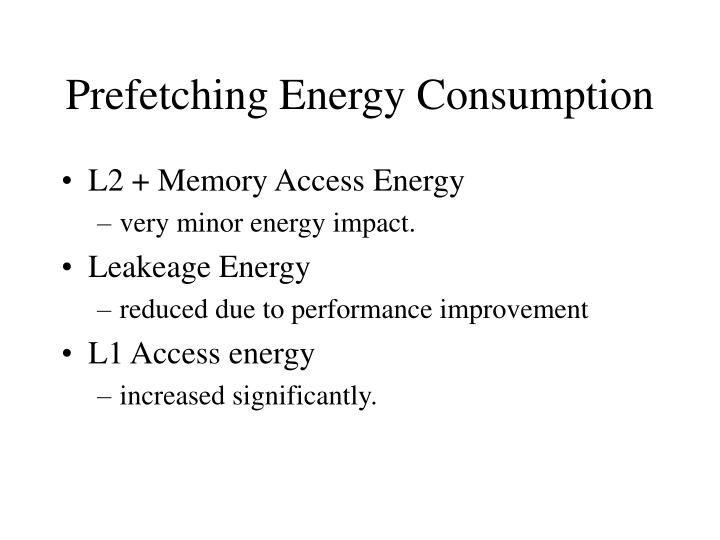 Prefetching energy consumption
