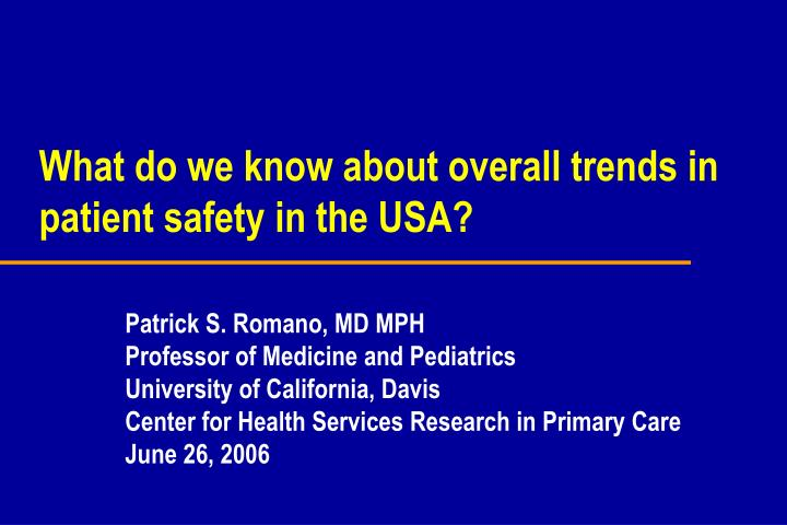 what do we know about overall trends in patient safety in the usa n.