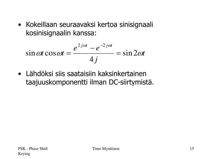 Kokeillaan seuraavaksi kertoa sinisignaali kosinisignaalin kanssa: