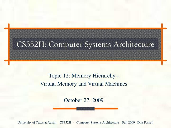 Cs352h computer systems architecture