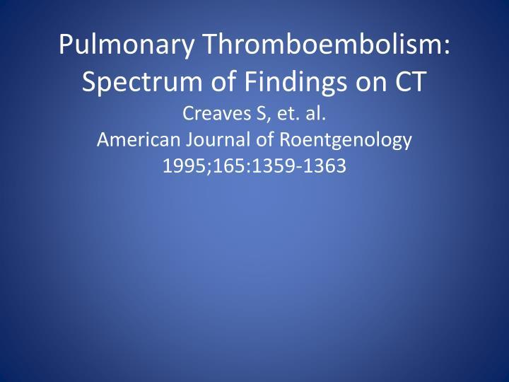 Pulmonary Thromboembolism: Spectrum of Findings on CT