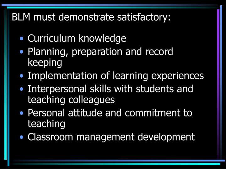 BLM must demonstrate satisfactory: