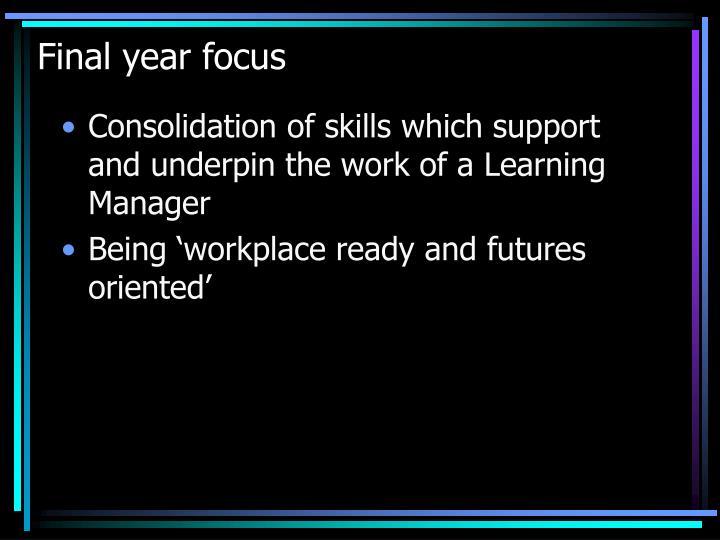 Final year focus