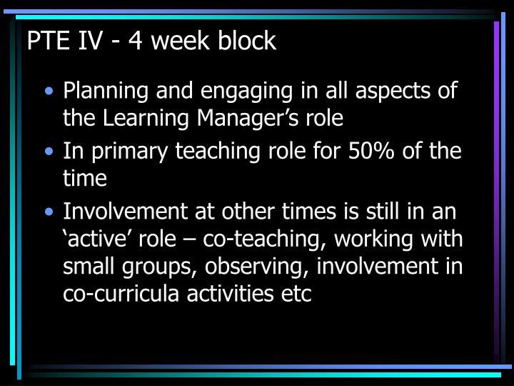 PTE IV - 4 week block