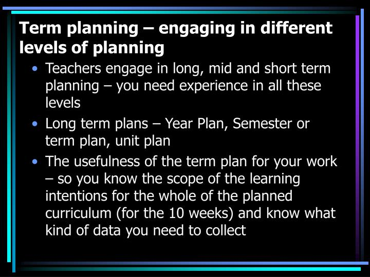 Term planning – engaging in different levels of planning