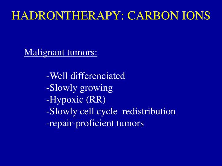 HADRONTHERAPY: CARBON IONS