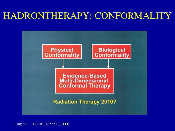 HADRONTHERAPY: CONFORMALITY