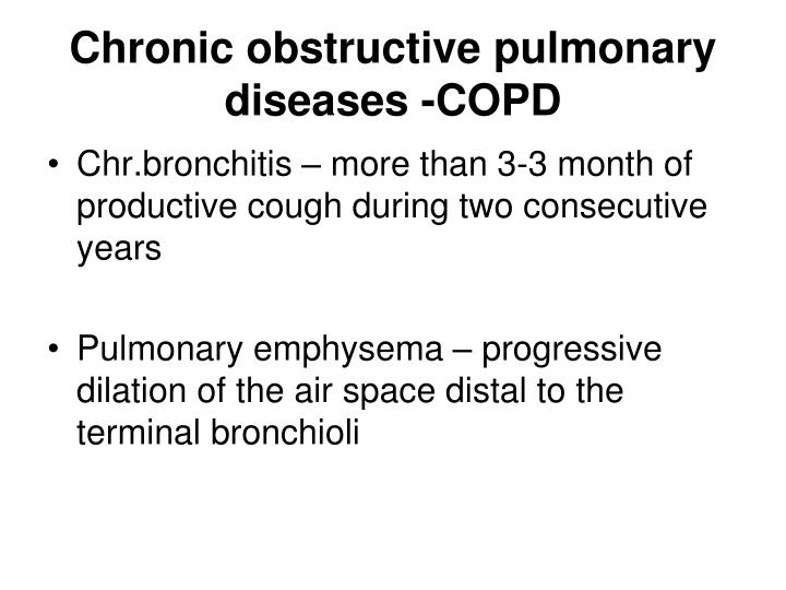 Chronic obstructive pulmonary diseases -COPD