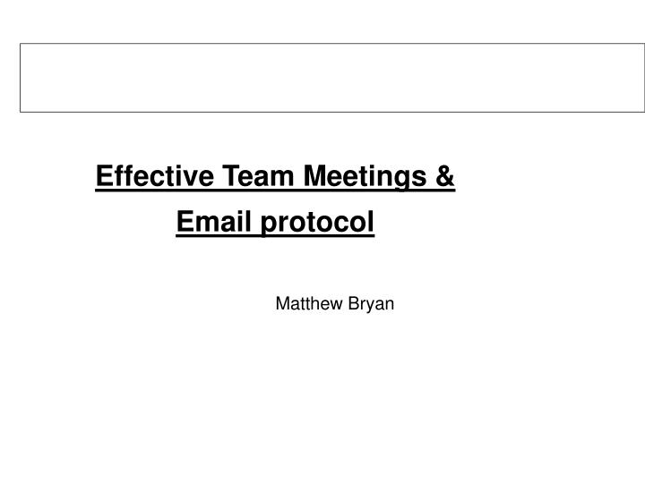 Effective team meetings email protocol
