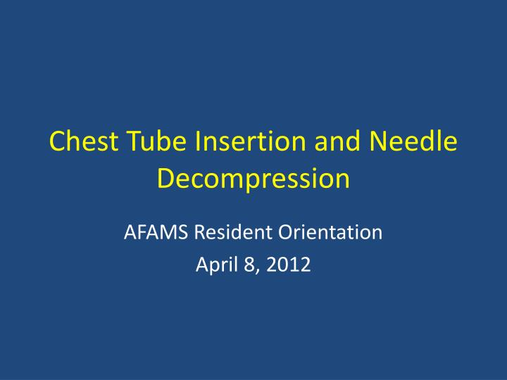 chest tube insertion and needle decompression n.