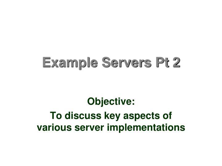 Example servers pt 2