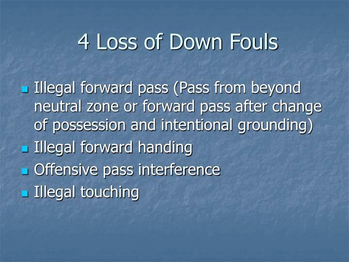 4 Loss of Down Fouls