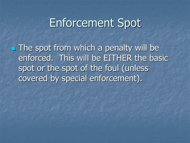Enforcement Spot