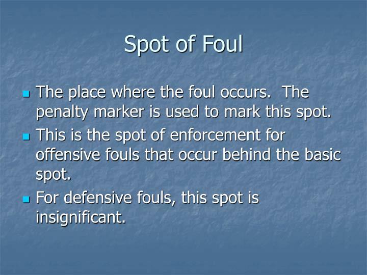 Spot of Foul