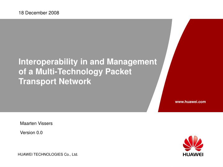 interoperability in and management of a multi technology packet transport network n.
