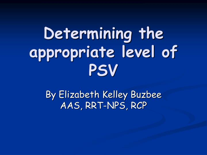 Determining the appropriate level of psv