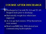 course after discharge