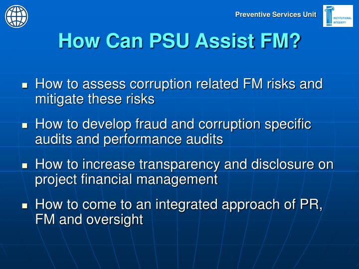 How Can PSU Assist FM?