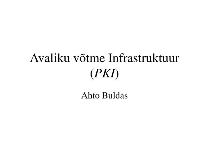 avaliku v tme infrastruktuur pki n.