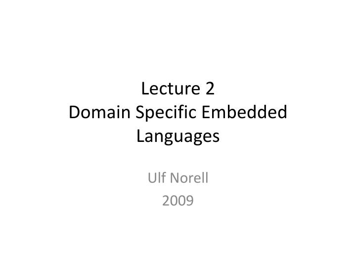 lecture 2 domain specific embedded languages n.
