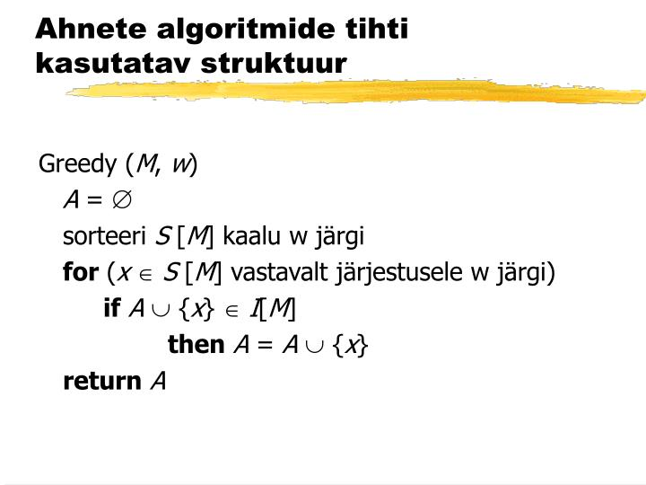 Ahnete algoritmide tihti kasutatav struktuur