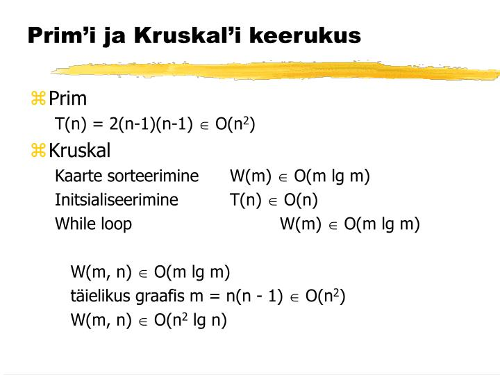 Prim'i ja Kruskal'i keerukus