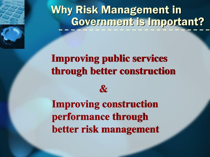 Why risk management in government is important1