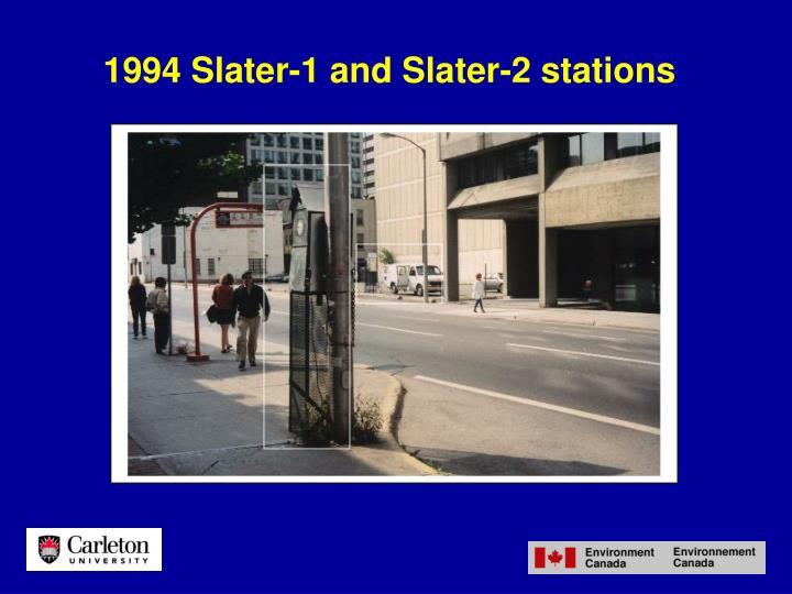 1994 Slater-1 and Slater-2 stations