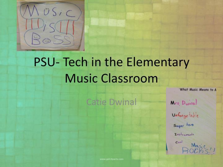psu tech in the elementary music classroom