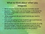 what to think about when you integrate