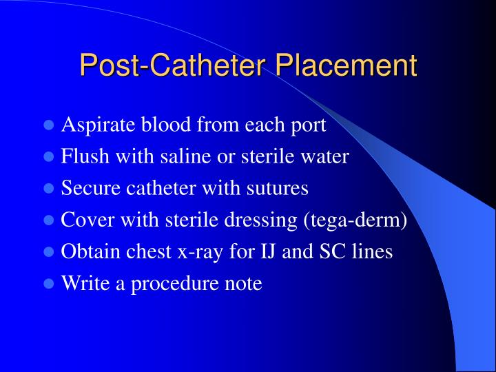Post-Catheter Placement