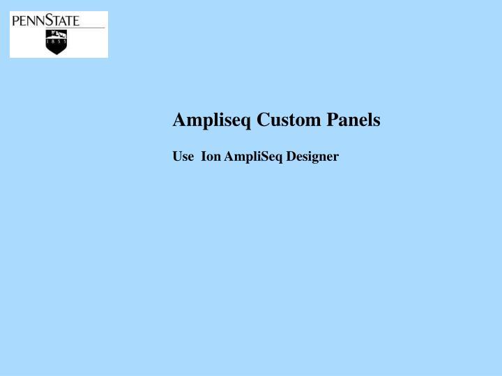 Ampliseq Custom Panels