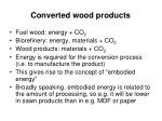 converted wood products