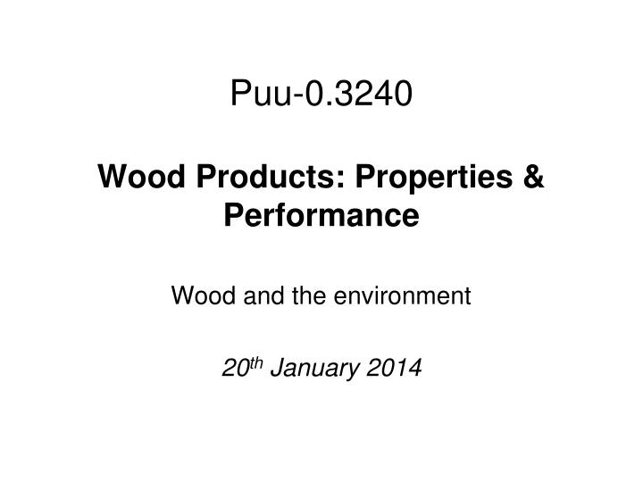 puu 0 3240 wood products properties performance