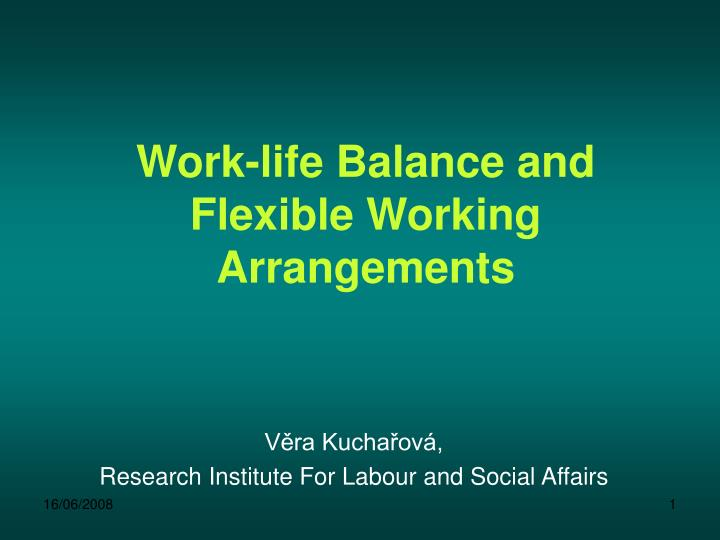 Work life balance and flexible working arrangements