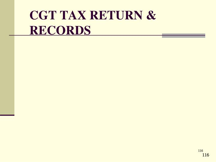CGT TAX RETURN & RECORDS